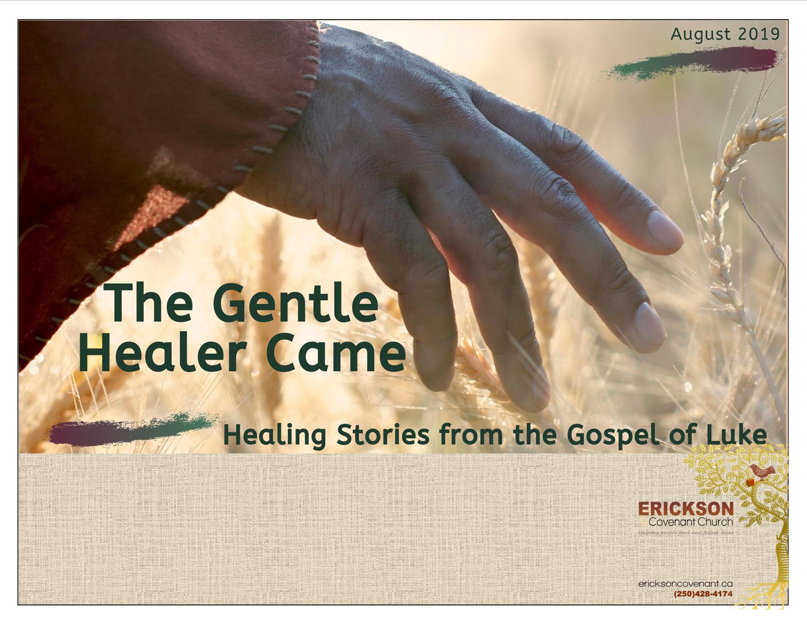 The Gentle Healer Came